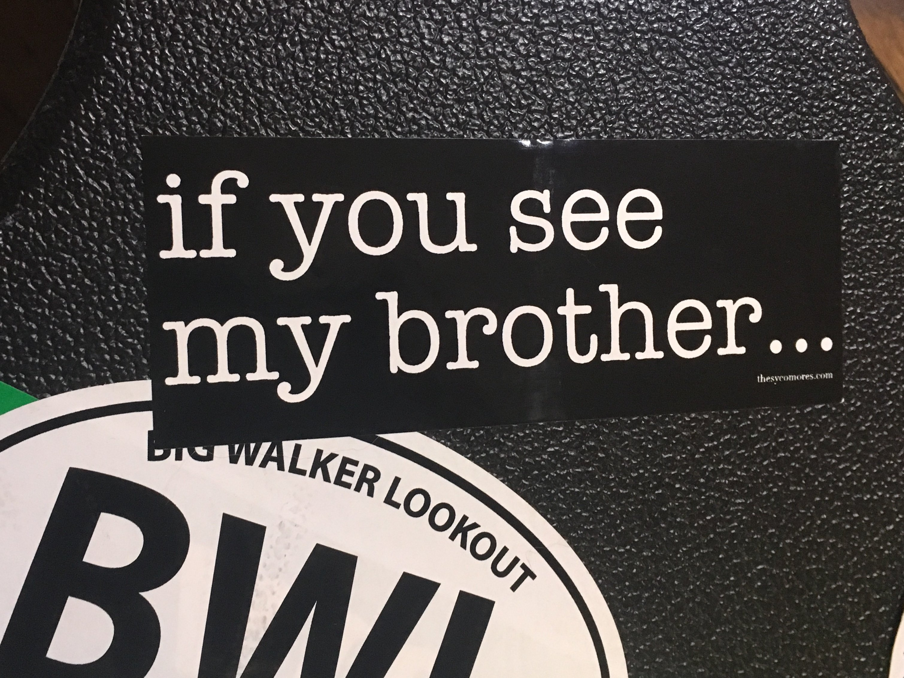 """If You See My Brother"" sticker"